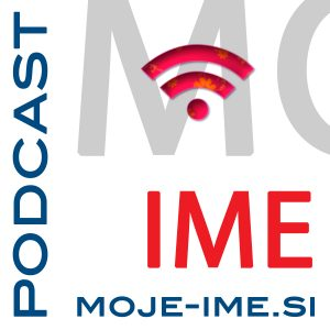 Podcast MOJE-IME – Podcast.si