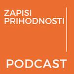 zapisi prihodnosti podcast